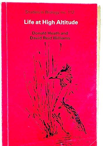 Life at High Altitude.: Heath, Donald ; Reid Williams, David