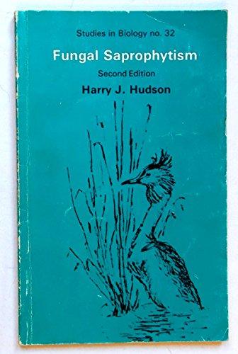 9780713127928: Fungal Saprophytism (Studies in Biology)