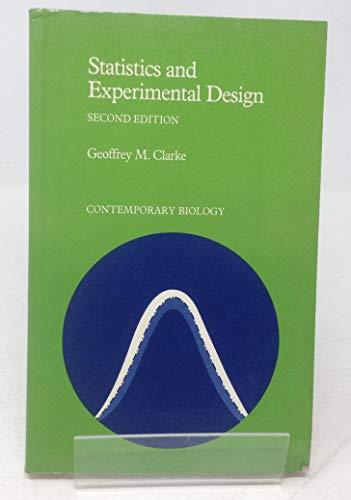 STATISTICS AND EXPERIMENTAL DESIGN (CONTEMPORARY BIOLOGY): G. CLARKE