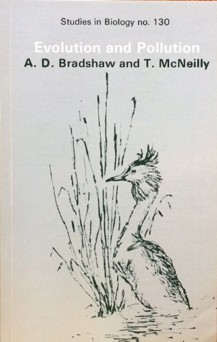 Evolution and Pollution (Studies in Biology): Anthony D. Bradshaw
