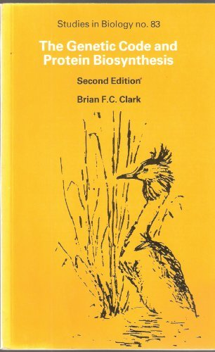 The Genetic Code and Protein Biosynthesis: Clark, Brian F.C.