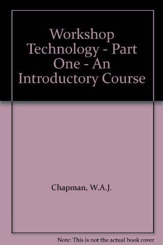 Workshop Technology - Part One - An: Chapman, W.A.J.