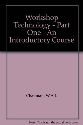 9780713130324: Workshop Technology - Part One - An Introductory Course