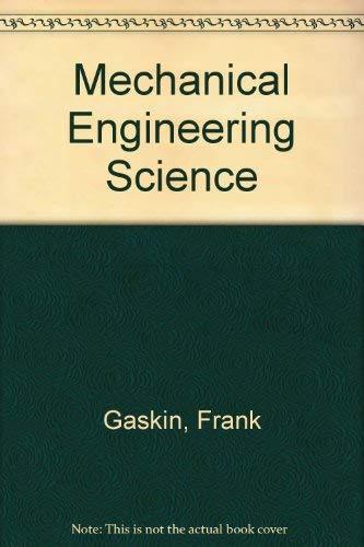 Mechanical Engineering Science in SI Units: Gaskin, Frank