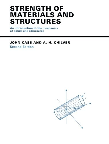 Strength of Materials and Structures: An Introduction: Case, John