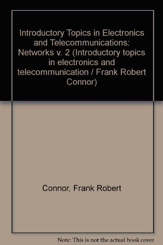 9780713132588: Introductory Topics in Electronics and Telecommunications: Networks v. 2 (His Introductory topics in electronics and telecommunication)