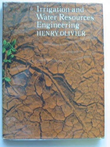 Irrigation and Water Resources Engineering: Olivier, Henry