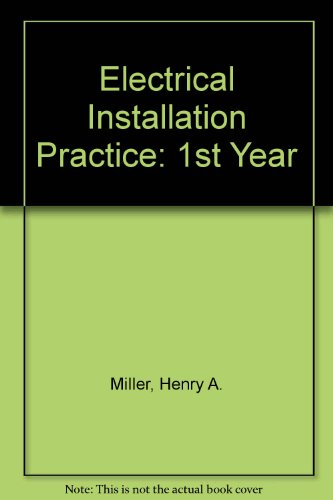 9780713132830: Electrical Installation Practice: 1st Year