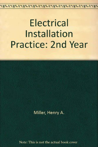 9780713132847: Electrical Installation Practice: 2nd Year