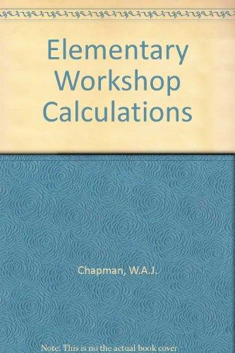 9780713132946: Elementary Workshop Calculations