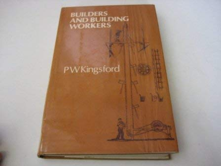 Builders and Building Workers: Peter Kingsford