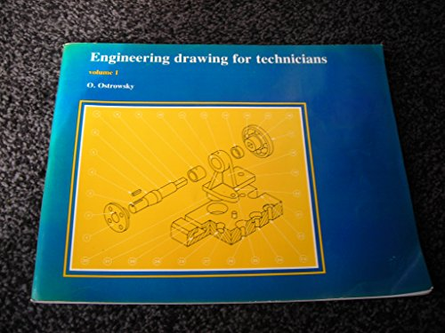Engineering Drawing for Technicians: v. 1: O. Ostrowsky