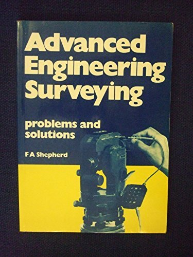 9780713134162: Advanced Engineering Surveying: Problems and Solutions