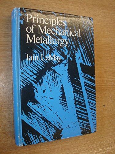 Principles of Mechanical Metallurgy: Lemay, Iain