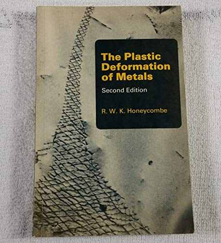 9780713134681: Plastic Deformation of Metals