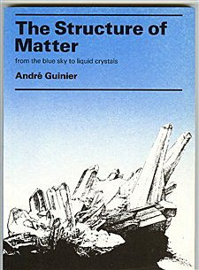 The Structure of Matter: From the Blue Sky to Liquid Crystals: Guinier, Andre and WJ Duffin
