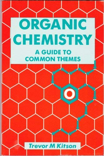 9780713136494: Organic Chemistry: A Guide to Common Themes