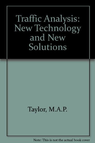 Traffic Analysis: New Technology and New Solutions (9780713136838) by M.A.P. Taylor; Professor William Young