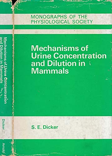 9780713141641: Mechanisms of Urine Concentration and Dilution in Mammals (Physiological Social Monograph)