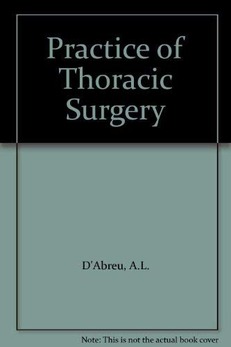 9780713141733: Practice of Thoracic Surgery