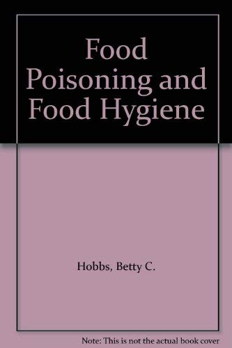 Food Poisoning and Food Hygiene: Betty C. Hobbs