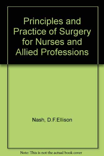 9780713142730: The principles and practice of surgery for nurses and allied Professions