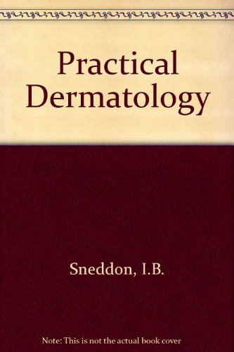Practical Dermatology: Church, R.E.