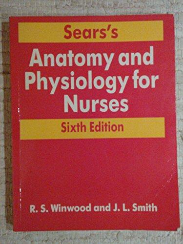 Sears Anatomy And Physiology For Nurses 6th Ed By Sears W Gordon