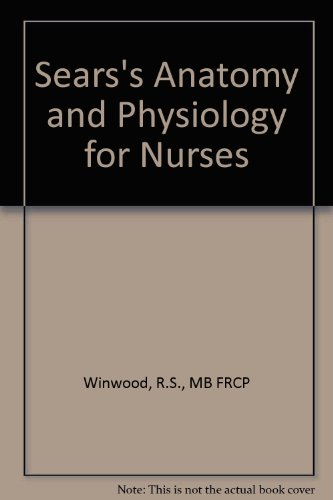 9780713144864: Sears's Anatomy and Physiology for Nurses