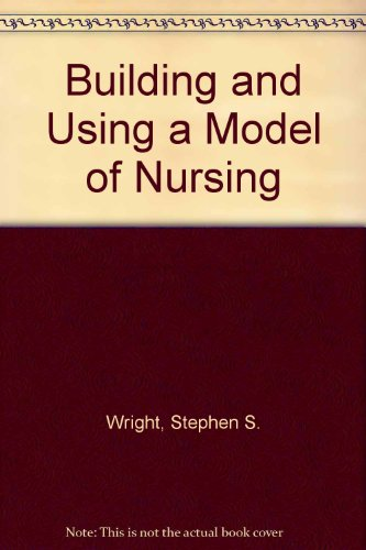 9780713145137: Building and Using a Model of Nursing