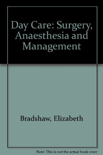Day Care: Surgery Anaesthesia and Management: Bradshaw, Elizabeth & Davenport, Harold T. [Editors]