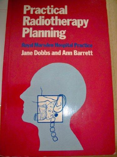 9780713145625: Practical Radiotherapy Planning: Royal Marsden Hospital Practice