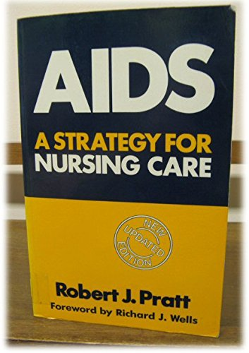 AIDS: A Strategy for Nursing Care: Robert J. Pratt