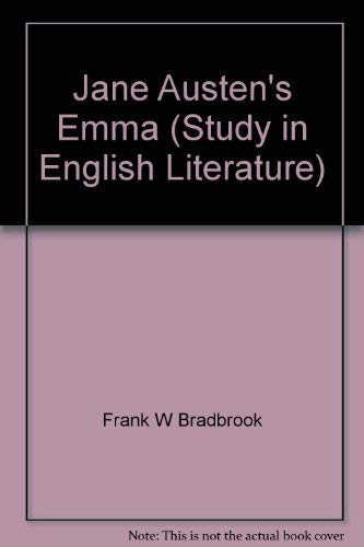 "Jane Austen's ""Emma"" (Study in English Literature): Frank W Bradbrook"