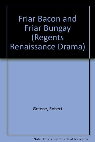 9780713152166: Friar Bacon and Friar Bungay (Regents Renaissance Drama)