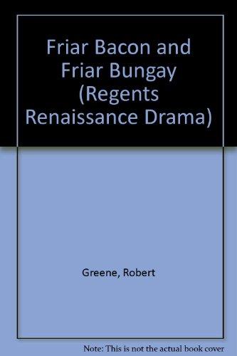 9780713152166: Friar Bacon and Friar Bungay (Regents Renaissance Drama)