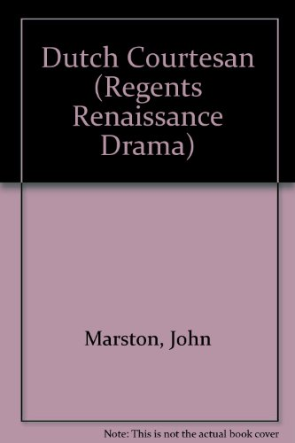 9780713152265: Dutch Courtesan (Regents Renaissance Drama)