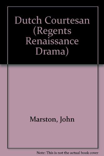 9780713152265: Dutch Courtesan (Regents Renaissance Drama)