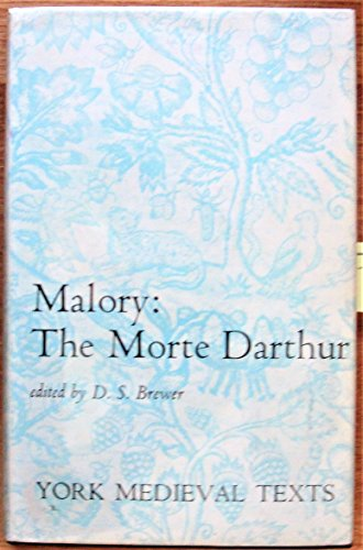 Morte d'Arthur (York Mediaeval Texts): Malory, Sir Thomas