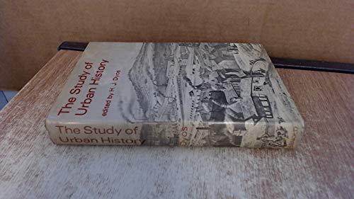 The Study of Urban History: Dyos, HJ (ed)