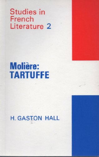 "Moliere's ""Tartuffe"" (Study in French Literature): Hall, H.Gaston"
