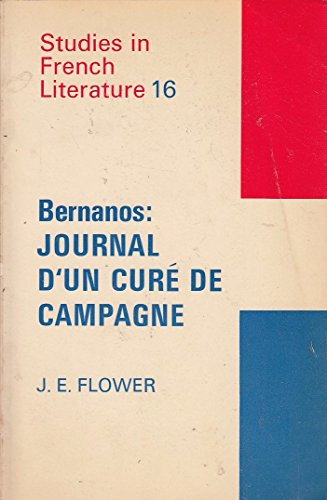 Bernanos: Journal d'un Cure de Campagne.: Flower, J E