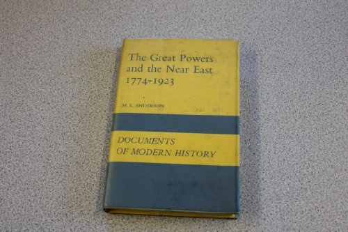 Great Powers and the Near East, 1774-1923: M.S. Anderson