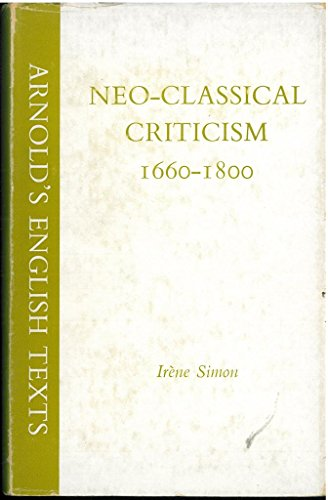 9780713155907: Neoclassical Criticism, 1660-1800 (English Texts)