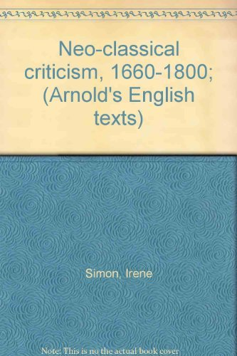 9780713156065: Neoclassical Criticism, 1660-1800 (English Texts)