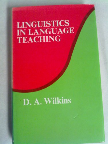 Linguistics in Language Teaching.: Wilkins, David