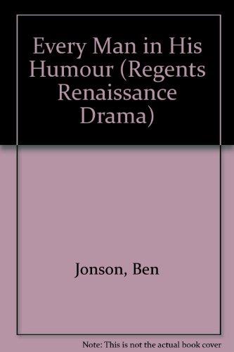 Every Man in His Humour (Regents Renaissance Drama): Ben Jonson