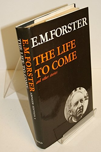 9780713156515: The Life to Come and Other Stories (Abinger Edition 8) (Abinger Edition of E.M. Forster)