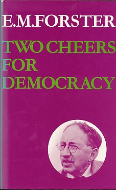 Two Cheers for Democracy (0713156589) by E. M. Forster