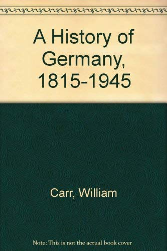 A History of Germany, 1815-1945: William Carr
